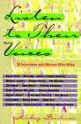 Pearlman, Mickey: Listen to Their Voices : Twenty Interviews with Women Who Write