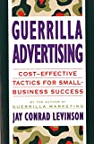 Levinson, Jay Conrad: Guerrilla Advertising: Cost-Effective Techniques for Small-Business Success
