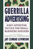 Levinson, Jay Conrad: Guerrilla Advertising: Cost-Effective Techniques for Small-Business Success / Jay Conrad Levinson