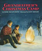 Grandfather's Christmas Camp by Marc…