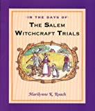 Roach, Marilynne K.: In the Days of the Salem Witchcraft Trials