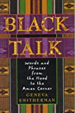 Smitherman, Geneva: Black Talk: Words and Phrases from the Hood to the Amen Corner
