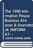 Godin, Seth: The 1995 Information Please Business Almanac & Sourcebook