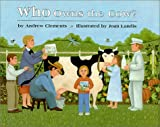 Clements, Andrew: Who Owns the Cow?