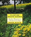 Stein, Sara Bonnett: Planting Noah's Garden: Further Adventures in Backyard Ecology