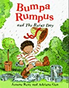 Bumpa Rumpus and the Rainy Day by Joanne…