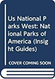 Zenfell, Martha Ellen: Us National Parks West: National Parks of America (Insight Guides)