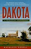 Norris, Kathleen: Dakota: A Spiritual Geography
