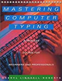 Lindsell-Roberts, Sheryl: Mastering Computer Typing: A Painless Course for Beginners and Professionals