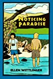 Wittlinger, Ellen: Noticing Paradise