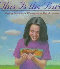 This Is the Bird by George Shannon