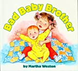 Weston, Martha: Bad Baby Brother