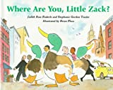 Tessler, Stephanie Gordon: Where Are You, Little Zack?