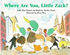 Where Are You, Little Zack? by Stephanie…