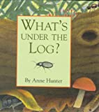What's Under the Log? (Hidden Life) by Anne…