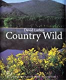 Larkin, David: Country Wild (David Larkin's Country Series , Vol 3)