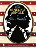 Murphy, Jim: The Real Benedict Arnold