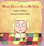 Mommy Doesn't Know My Name by Suzanne…
