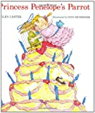 Lester, Helen: Princess Penelope's Parrot