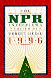 Siegel, Robert: The NPR Interviews, 1996
