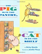 The Pig Is in the Pantry, the Cat Is on the…
