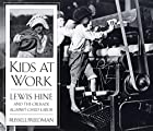 Kids at Work: Lewis Hine and the Crusade…