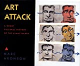 Aronson, Marc: Art Attack: A Brief Cultural History of the Avant-Garde