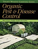Thomas: Taylor's Weekend Gardening Guide to Organic Pest and Disease Control : How to Grow a Healthy, Problem-Free Garden
