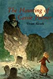 Alcock, Vivien: The Haunting of Cassie Palmer