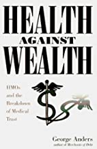 Health Against Wealth: HMOs and the…