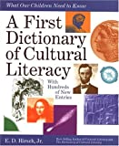 Hirsch, E. D., Jr.: A First Dictionary of Cultural Literacy: What Our Children Need to Know
