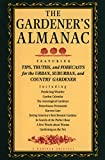 Jones, Peter C.: The Gardener&#39;s Almanac: Featuring Tips, Truths and Forecasts for the Urban, Suburban and Country Gardener