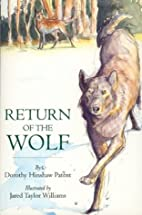 Return of the Wolf by Dorothy Hinshaw Patent