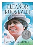 Freedman, Russell: Eleanor Roosevelt: A Life of Discovery (Clarion Nonfiction)