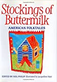 Philip, Neil: Stockings of Buttermilk: American Folktales