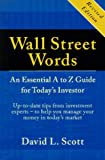 David L. Scott: Wall Street Words: An Essential A to Z Guide for Today's Investor
