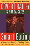 Covert Bailey: Smart Eating: Choosing Wisely, Living Lean