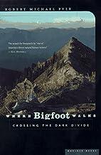 Where Bigfoot Walks: Crossing the Dark…