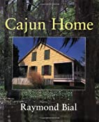 Cajun Home by Raymond Bial