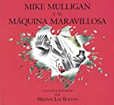 Burton, Virginia Lee: Mike Mulligan y su maquina maravillosa/ Mike Mulligan and His Steam Shovel