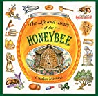The Life and Times of the Honeybee by…