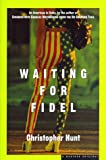 Hunt, Christopher: Waiting for Fidel