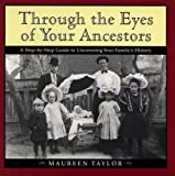 Taylor, Maureen A.: Through the Eyes of Your Ancestors