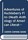 Lauter, Paul: Adventures of Huckleberry Finn (Heath Anthology of American Literature)