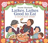 Howland, Naomi: Latkes, Latkes, Good to Eat: A Chanukah Story