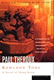 Theroux, Paul: Kowloon Tong: A Novel of Hong Kong
