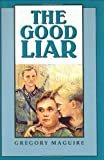 Maguire, Gregory: The Good Liar