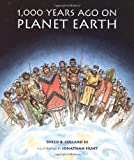 Collard, Sneed B.: 1,000 Years Ago on Planet Earth