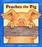 Peaches the Pig by Read