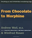 Houghton Mifflin Company Staff: From Chocolate to Morphine: Everything You Need to Know about Mind-Altering Drugs